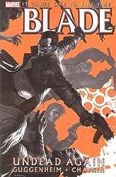 Blade Vol. 1: Undead Again (Marvel Comics) (v. 1) by Marc Guggenheim (2007-05-30)