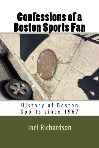 Confessions of a Boston Sports Fan por Mr Joel Richardson