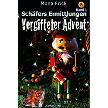 Vergifteter Advent: Stuttgarter Kurzkrimi (Schäfers Ermittlungen 1)