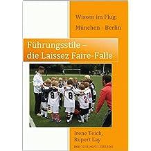 Führungsstile: die Laissez-Faire-Falle (Wissen im Flug: München - Berlin 1)