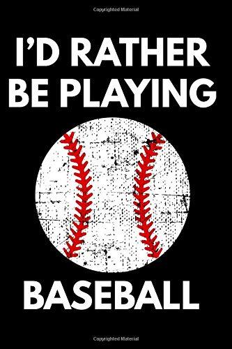 I'd Rather Be Playing Baseball: Grunge Distressed White Baseball Notebook College Rule Journal por Giftfulnest Journaling