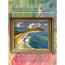 Palm Beach from Bible Garden, Sydney (Inglis Academy: Aussie Landscapes Book 4) (English Edition)
