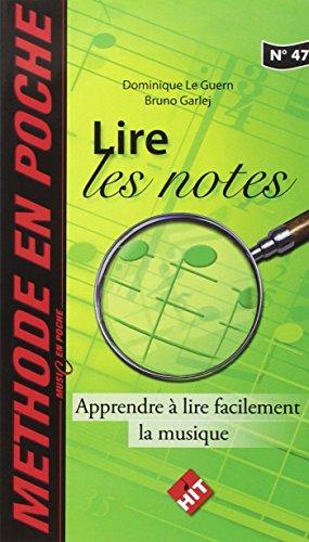 Lire les notes : Apprendre à lire facilement la musique par Dominique Garlej