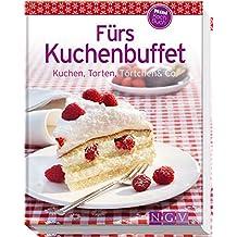 Fürs Kuchenbuffet (Minikochbuch): Kuchen, Torten, Törtchen & Co.