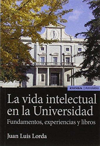 LA VIDA INTELECTUAL EN LA UNIVERSIDAD (Astrolabio Ciencias Sociales)