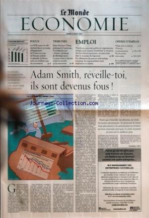 MONDE ECONOMIE (LE) du 09/07/2002 - FOCUS - LES PME JOUENT UN ROLE ESSENTIEL DANS LE PROCESSUS D'ELARGISSEMENT DE L'UNION AUX PAYS DE L'EUROPE CENTRALE ET ORIENTALE - LA FRANCE ARRIVE AU TROISIEME RANG DES INVESTISSEURS TRIBUNES - SELON HA-JOON CHANG, PROFESSEUR A CAMBRIDGE, IL N'EXISTE PAS UNE BONNE POLITIQUE DE DEVELOPPEMENT - LES PAYS RICHES N'ONT PAS UTILISE LES RECETTES QU'ILS PRESCRIVENT EMPLOI - SYNDICATS, POUVOIRS PUBLICS ET ORGANISATIONS D'EMPLOYEURS TENTENT D'AMELIORER LA SI par Collectif