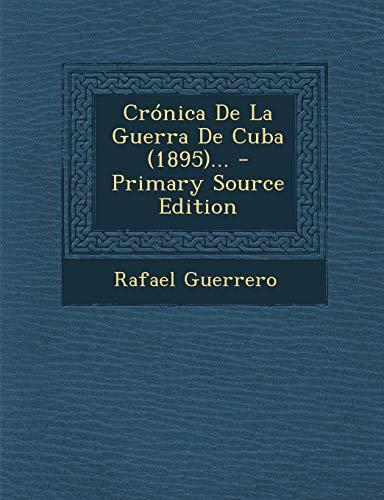 Crónica De La Guerra De Cuba (1895)...