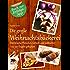 Die große Weihnachtsbäckerei - Himmlische Plätzchen, Gebäck und Lebkuchen