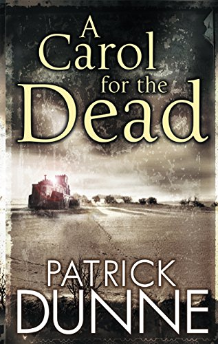 A Carol for the Dead – Illaun Bowe Crime Thriller #1: A Gripping Irish Mystery of Murder, Intrigue and Conspiracy