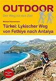 Türkei: Lykischer Weg: von Fethiye nach Antalya (Der Weg ist das Ziel)