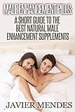 Best Enhancement Pills - Male Enhancement Pills: A Short Guide To The Review