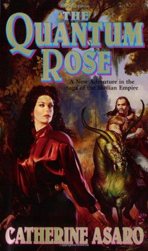 The Quantum Rose (Saga of the Skolian Empire) por Catherine Asaro