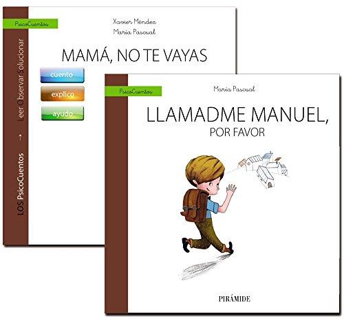 Guía: Mamitis y papitis, ¡Mamá, no te vayas! y cuento Llamadme Manuel, por favor (Psicocuentos)