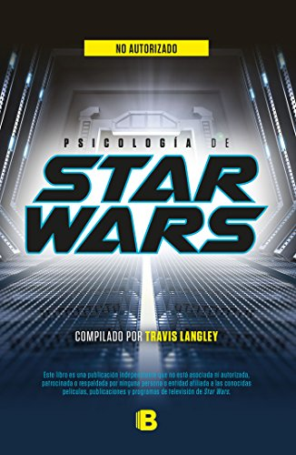 Psicología de Star Wars / Star Wars Psychology por Travis Langley