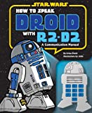 How to Speak Droid with R2-D2: A Communication Manual (Star Wars)