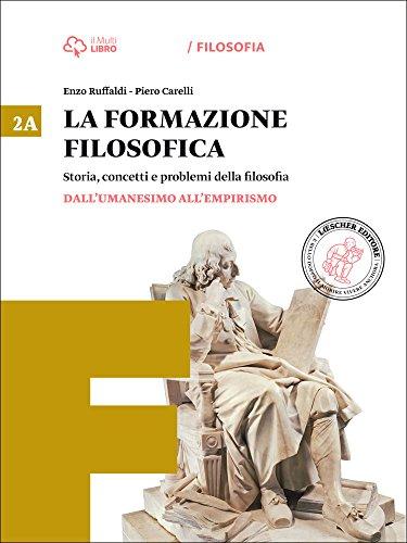 La formazione filosofica. Per le Scuole superiori. Con e-book. Con espansione online: 2