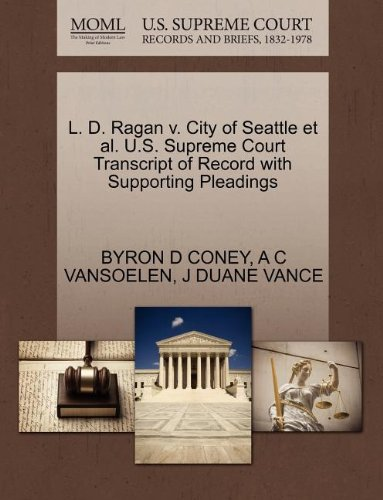 L. D. Ragan v. City of Seattle et al. U.S. Supreme Court Transcript of Record with Supporting Pleadings