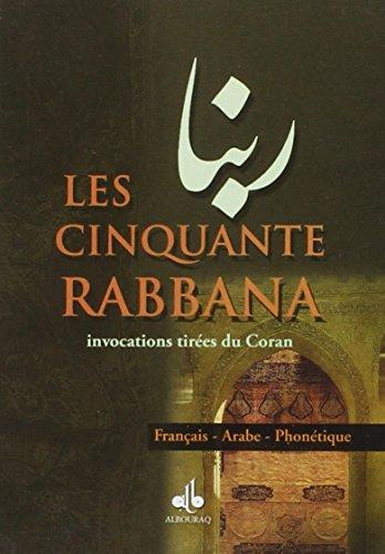 Les Cinquante Rabbana : 57 invocations tirées du Coran par Albouraq