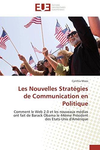 Les nouvelles stratégies de communication en politique par Cynthia Moos