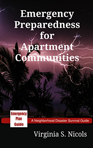 Emergency Preparedness for Apartment Communities: A Neighborhood Disaster Survival Guide (Neighborhood Disaster Survival Guide Series Book 1) (English Edition)