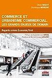 Commerce et urbanisme commercial. Les grands enjeux de demain: Regards croisés Economie/Droit