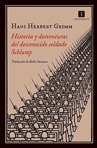 Historia Y Desventuras Del Desconocido Soldado Schlump (Impedimenta) por Hans Herbert Grimm