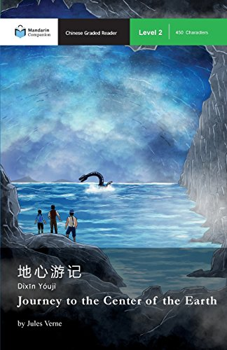 Journey to the Center of the Earth: Mandarin Companion Graded Readers Level 2 par From Mandarin Companion