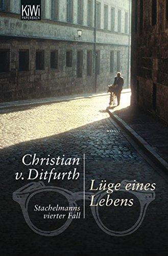 Lüge eines Lebens: Stachelmanns vierter Fall (Stachelmann ermittelt, Band 4)