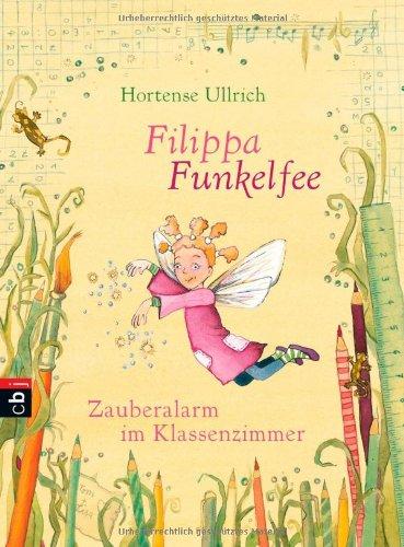 Filippa Funkelfee - Zauberalarm im Klassenzimmer: Band 1 (Klassenzimmer Eule Im)