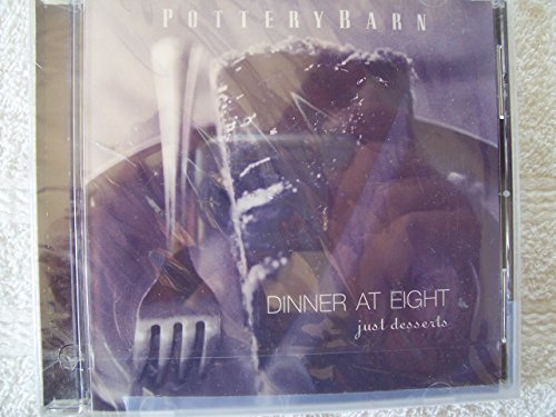 Pottery Barn: Dinner at Eight - Just Desserts by Nancy Wilson (2002-10-20) Desserts Trio