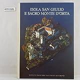 J 5671 LIBRO ISOLA SAN GIULIO E SACRO MONTE D?ORTA A CURA DI G A DELL?ACQUA 1977