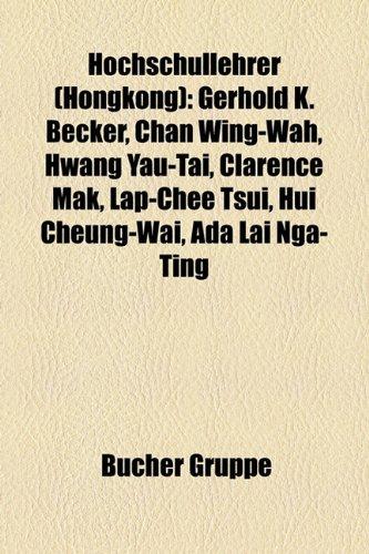 hochschullehrer-hongkong-gerhold-k-becker-chan-wing-wah-hwang-yau-tai-clarence-mak-lap-chee-tsui-hui