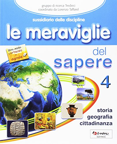 Le meraviglie del sapere. Storia-Geografia. Per la 4ª classe elementare. Con e-book. Con espansione online