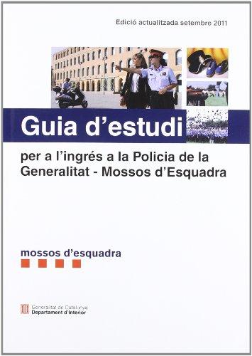 Guia d'estudi per a l'ingrés a la Policia de la Generalitat - Mossos d'Esquadra (7a ed.)