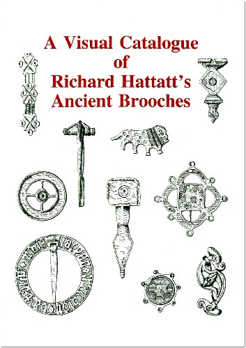 A Visual Catalogue of Richard Hattatt's Ancient Brooches: 1 por Richard Hattatt