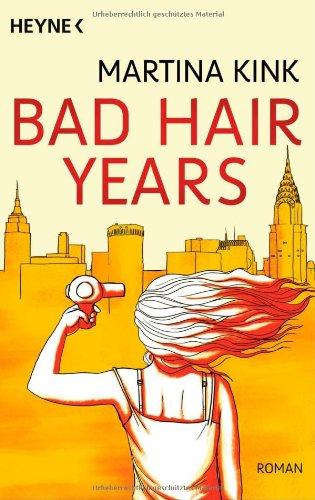 Preisvergleich Produktbild Bad Hair Years: Roman
