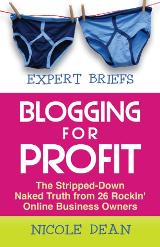 Expert Briefs: Blogging for Profit: The Stripped-Down Naked Truth from 26 Rockin' Online Business Owners (English Edition)