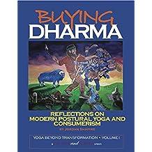 Buying Dharma: Reflections on Postural Yoga and Consumerism. (Yoga Beyond Transformation Book 1) (English Edition)