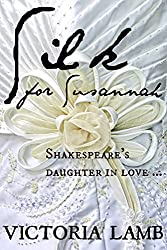 Silk For Susannah: Shakespeare's Daughter (Tudor Romance Book 1)