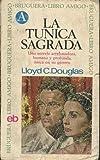 La Tunica Sagrada. Una novela arrebatadora, humana y profunda, unica en su genero