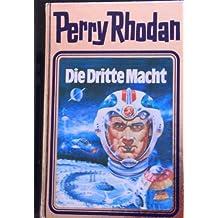 Die Dritte Macht. Perry Rhodan 01. (Perry Rhodan Silberband)