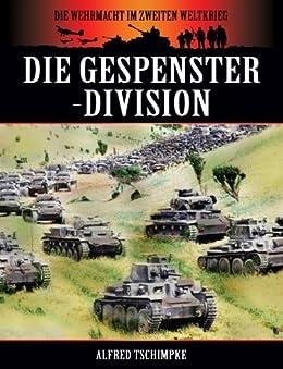 Die Gespenster-Division (Die Wehrmacht im Zweiten Weltkrieg 2)