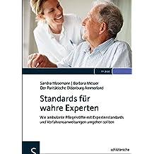 Standards für wahre Experten: Wie ambulante Pflegekräfte mit Expertenstandards und Verfahrensanweisungen umgehen sollten