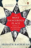 #9: The Most Dangerous Place: A History of the United States in South Asia