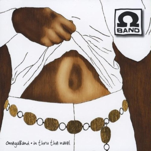In Thru the Navel by Omega Band (2009-12-01) (Omega-band)