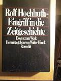 Rolf Hochhuth: Eingriff in die Zeitgeschichte: Essays zum Werk