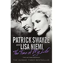 The Time of My Life by Patrick Swayze (1-Apr-2010) Paperback