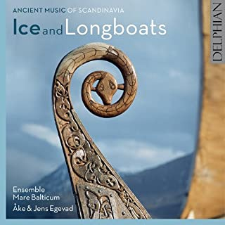 Ice and Longboats: Ancient Music of Scandinavia