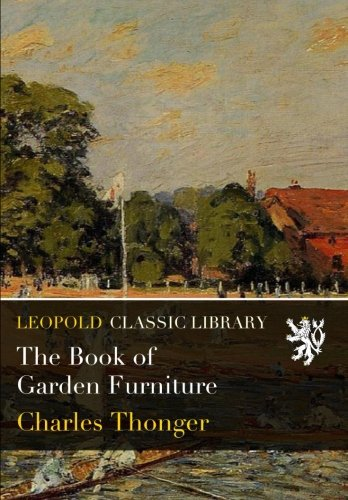 The Book of Garden Furniture por Charles Thonger