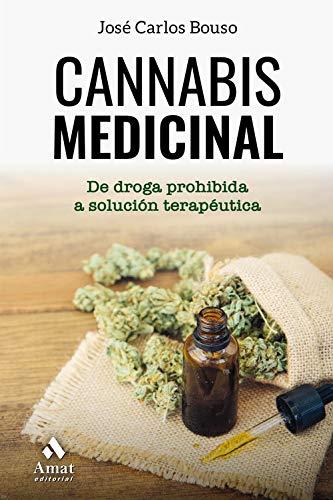 Cannabis medicinal: De la droga prohibida a solución terapéutica